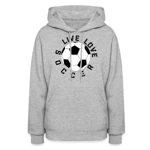 Live Love Soccer elite team player shirt - Women's Hoodie