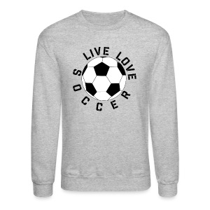 Live Love Soccer elite team player shirt - Crewneck Sweatshirt