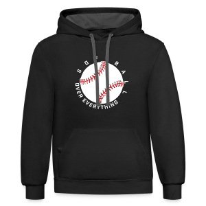 Softball Over Everything elite player team training shirt - Contrast Hoodie