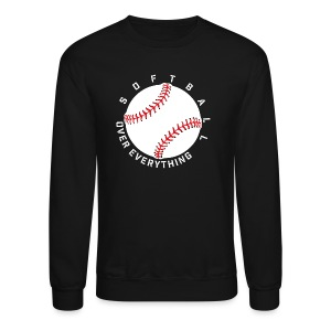 Softball Over Everything elite player team training shirt - Crewneck Sweatshirt