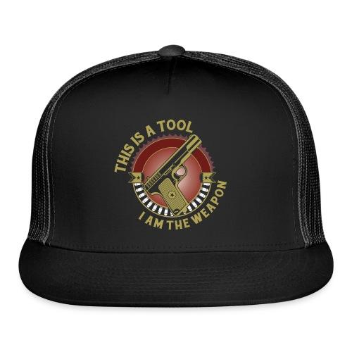 I am the Weapon - Trucker Cap