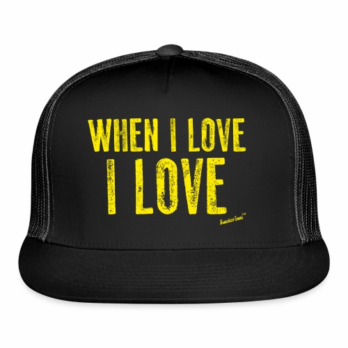 When I love I love by Francisco Evans ™ - Trucker Cap