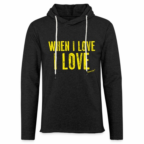When I love I love by Francisco Evans ™ - Unisex Lightweight Terry Hoodie