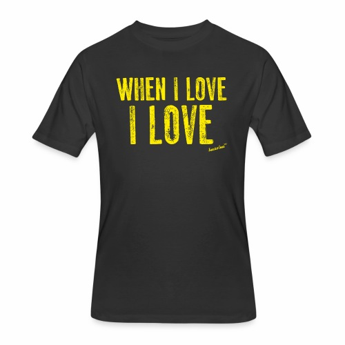 When I love I love by Francisco Evans ™ - Men's 50/50 T-Shirt