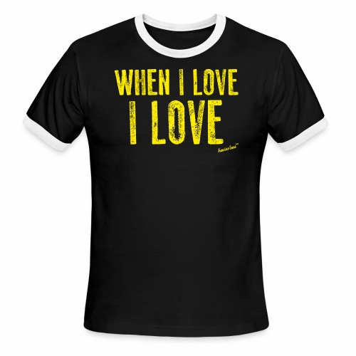 When I love I love by Francisco Evans ™ - Men's Ringer T-Shirt