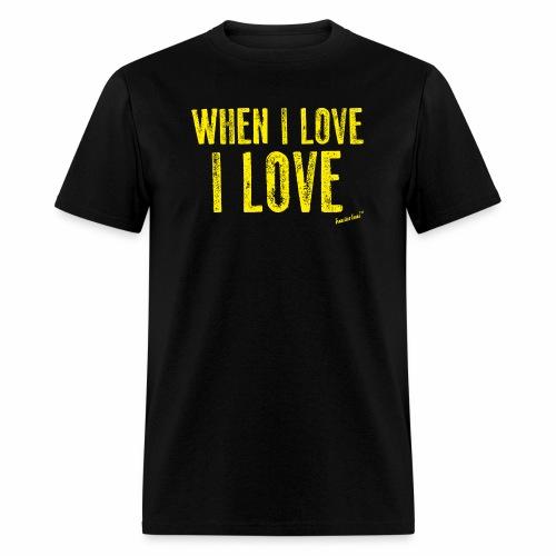 When I love I love by Francisco Evans ™ - Men's T-Shirt