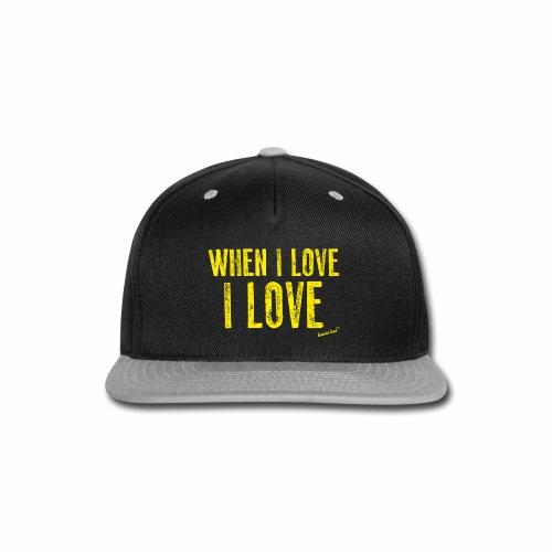 When I love I love by Francisco Evans ™ - Snap-back Baseball Cap