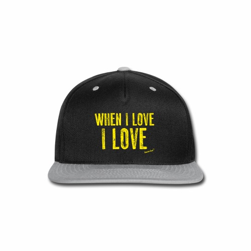 When I love I love by Francisco Evans ™ - Snap-back Baseball Cap
