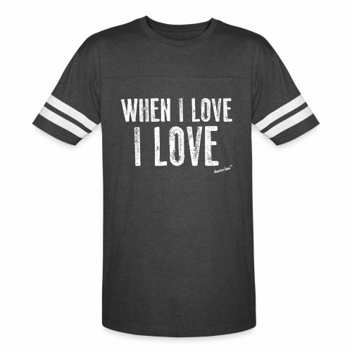 When I love I love by Francisco Evans ™ - Vintage Sport T-Shirt