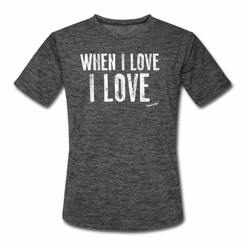 When I love I love by Francisco Evans ™ - Men's Moisture Wicking Performance T-Shirt
