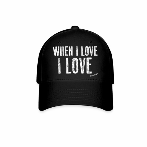 When I love I love by Francisco Evans ™ - Baseball Cap
