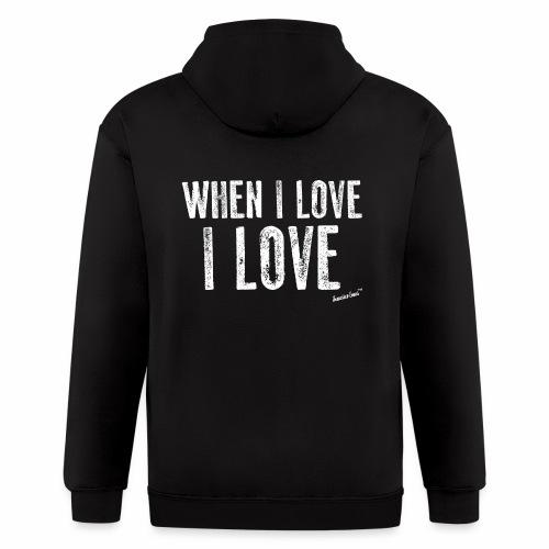 When I love I love by Francisco Evans ™ - Men's Zip Hoodie