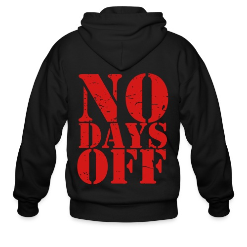 No Days Off distressed gym fitness workout training athlete shirt - Men's Zip Hoodie
