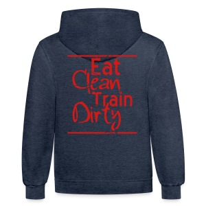 Eat Clean Train Dirty distressed gym workout athlete training shirt - Contrast Hoodie
