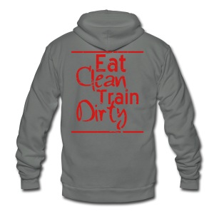 Eat Clean Train Dirty distressed gym workout athlete training shirt - Unisex Fleece Zip Hoodie