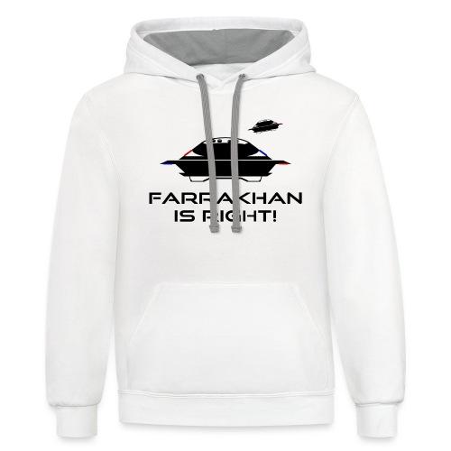 UFO: Farrakhan is Right! - Contrast Hoodie