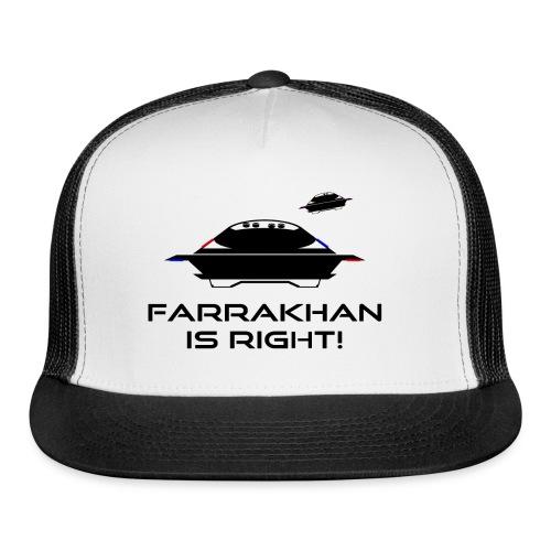 UFO: Farrakhan is Right! - Trucker Cap