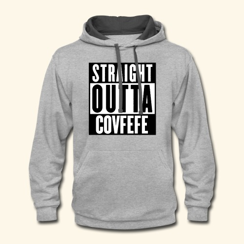 straight outta covfefe  - Contrast Hoodie