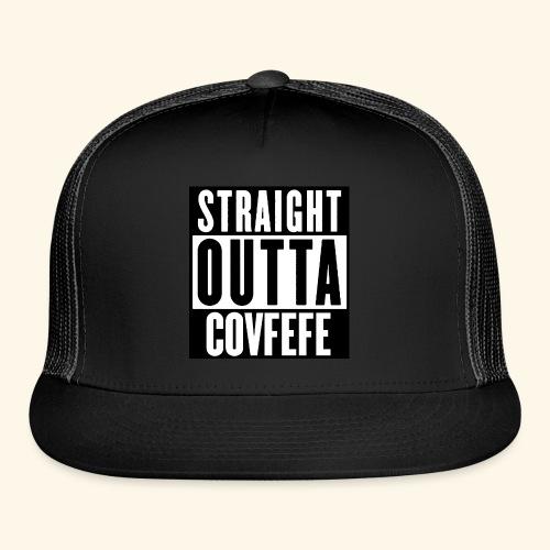 straight outta covfefe  - Trucker Cap
