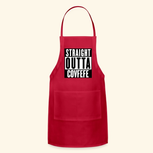 straight outta covfefe  - Adjustable Apron