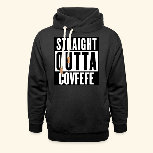straight outta covfefe  - Shawl Collar Hoodie