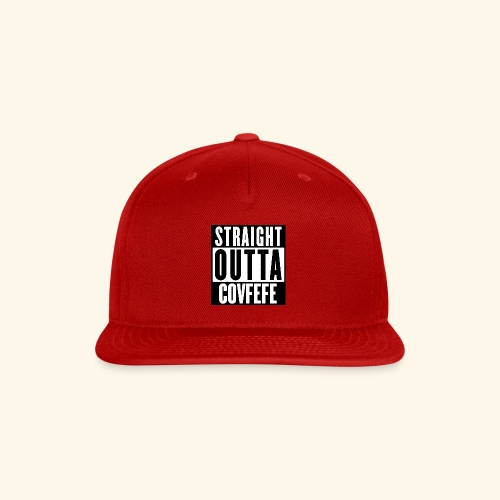 straight outta covfefe  - Snap-back Baseball Cap