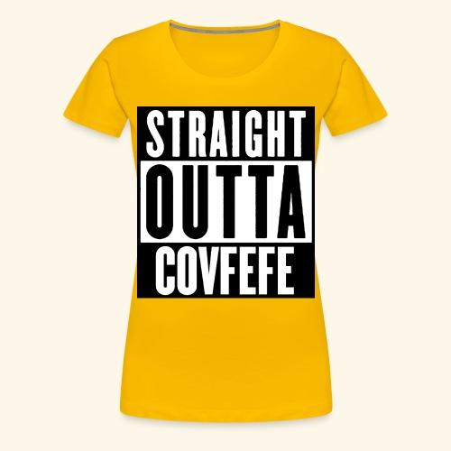 straight outta covfefe  - Women's Premium T-Shirt