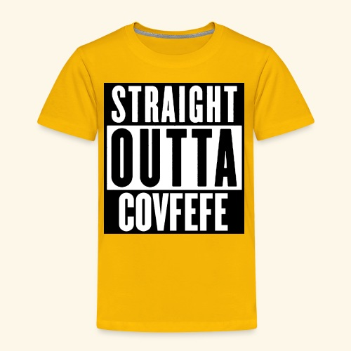 straight outta covfefe  - Toddler Premium T-Shirt