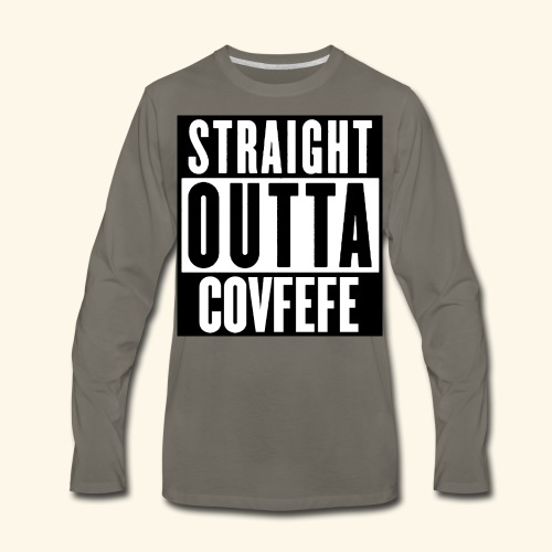 straight outta covfefe  - Men's Premium Long Sleeve T-Shirt