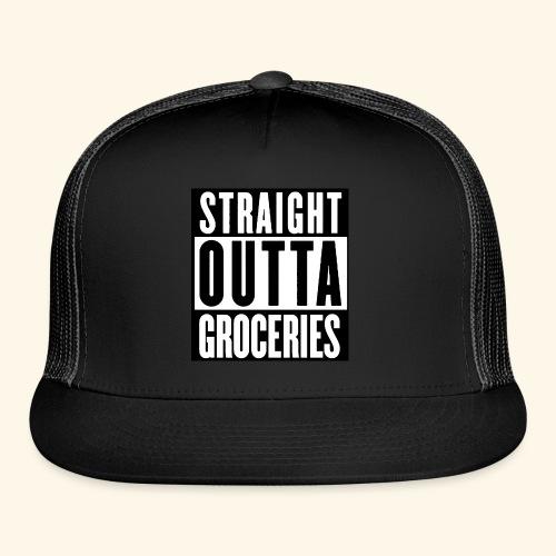 straight outta groceries  - Trucker Cap