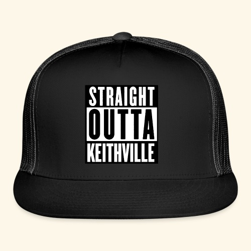 STRAIGHT OUTTA KEITHVILLE T-Shirts - Trucker Cap