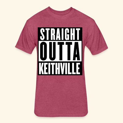 STRAIGHT OUTTA KEITHVILLE T-Shirts - Fitted Cotton/Poly T-Shirt by Next Level