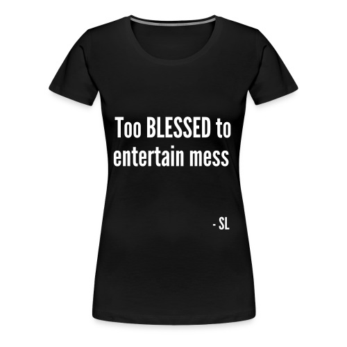 Too Blessed to entertain