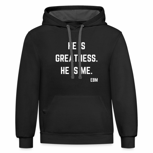 He is GREATNESS He is Me Black Men's Empowerment T-shirt Clothing by Stephanie Lahart - Contrast Hoodie