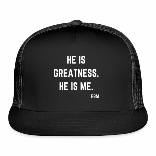 He is GREATNESS He is Me Black Men's Empowerment T-shirt Clothing by Stephanie Lahart - Trucker Cap