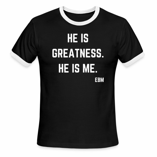 He is GREATNESS He is Me Black Men's Empowerment T-shirt Clothing by Stephanie Lahart - Men's Ringer T-Shirt
