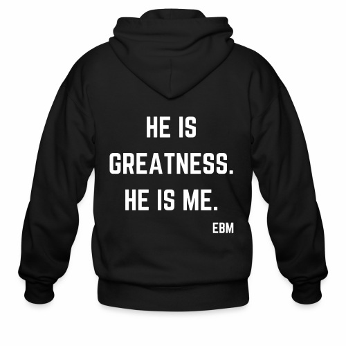 He is GREATNESS He is Me Black Male Empowerment Quotes T-shirt Clothing by Stephanie Lahart | Empowered Black Male Shirts - Men's Zip Hoodie