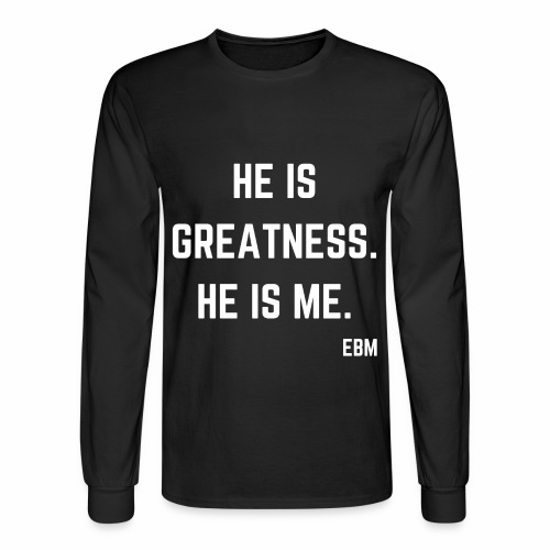 He is GREATNESS He is Me Black Men's Empowerment T-shirt Clothing by Stephanie Lahart - Men's Long Sleeve T-Shirt