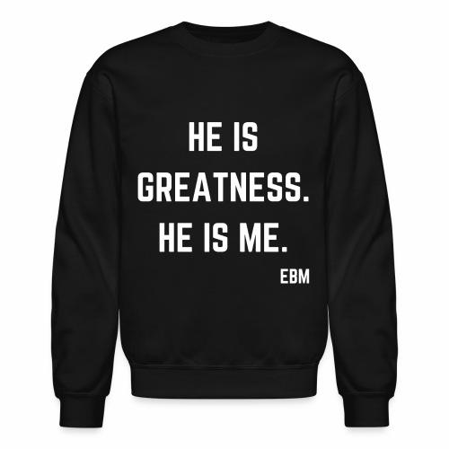 He is GREATNESS He is Me Black Men's Empowerment T-shirt Clothing by Stephanie Lahart - Crewneck Sweatshirt