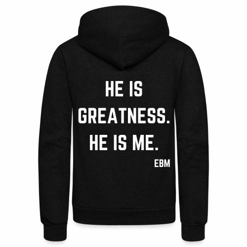 He is GREATNESS He is Me Black Male Empowerment Quotes T-shirt Clothing by Stephanie Lahart | Empowered Black Male Shirts - Unisex Fleece Zip Hoodie