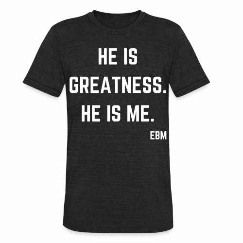 He is GREATNESS He is Me Black Men's Empowerment T-shirt Clothing by Stephanie Lahart - Unisex Tri-Blend T-Shirt