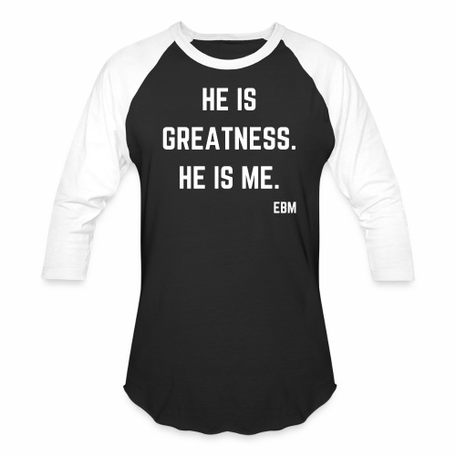He is GREATNESS He is Me Black Men's Empowerment T-shirt Clothing by Stephanie Lahart - Baseball T-Shirt