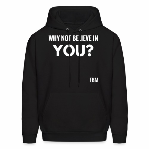 Why Not Believe in YOU Black Men's Empowerment T-shirt Clothing by Stephanie Lahart - Men's Hoodie