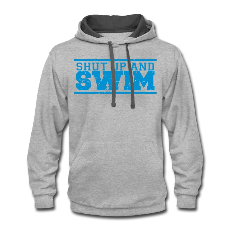 Shut Up and Swim funny swimming shirt - Contrast Hoodie