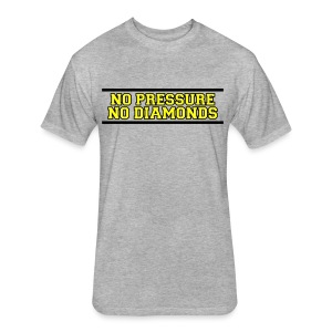 No Pressure No Diamonds training shirt - Fitted Cotton/Poly T-Shirt by Next Level