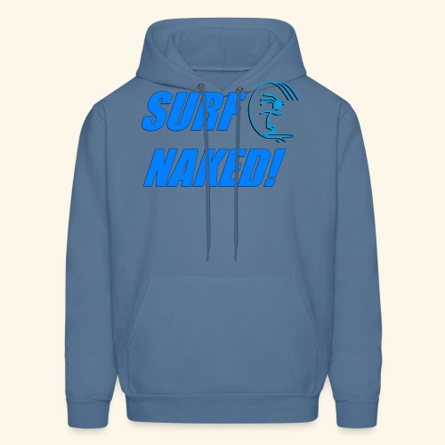 SURF NAKED! T-Shirts - Men's Hoodie