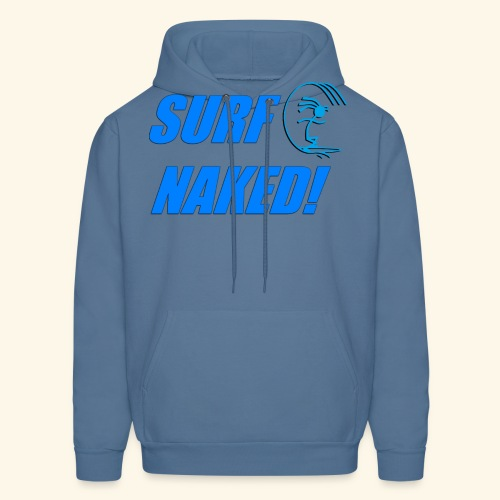 SURF NAKED! T-Shirts - Men's Hoodie