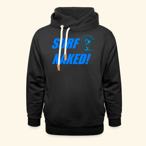 SURF NAKED! T-Shirts - Shawl Collar Hoodie