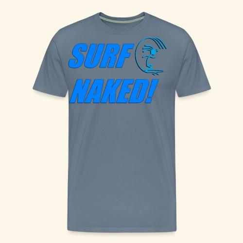 SURF NAKED! T-Shirts - Men's Premium T-Shirt