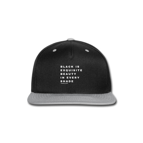Black Women's Black Is Exquisite Beauty In Every Shade Melanin Slogan Quotes T-shirt Clothing by Stephanie Lahart - Snap-back Baseball Cap